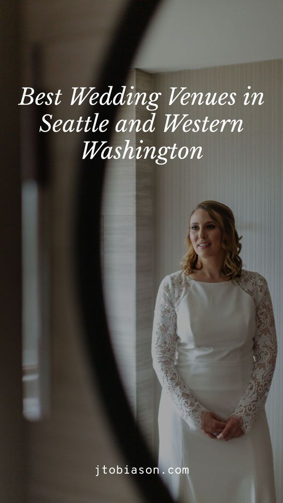 Best wedding venues in Seattle and all of washington state
