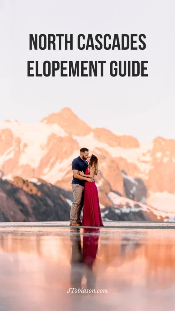 North Cascades Elopement Guide by Joe Tobiason, Washington State wedding photographer based in Seattle.